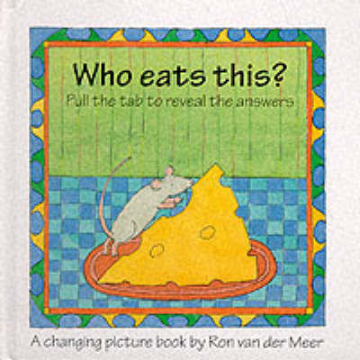 Who Eats This? - Changing Picture Books (Hardback)