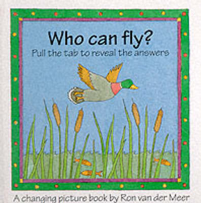 Who Can Fly? - Changing Picture Books (Hardback)