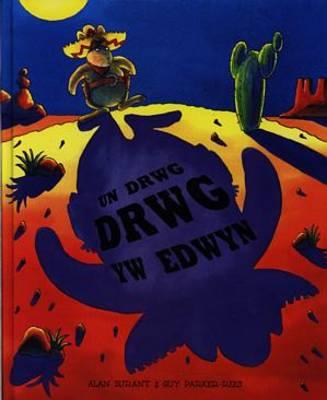 Un Drwg Drwg Yw Edwyn (Hardback)