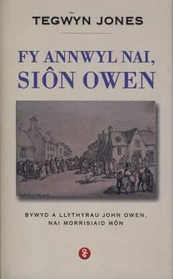 Fy Annwyl Nai, Sion Owen - Bywyd a Llythyrau John Owen, Nai Morrisiaid Mon (Hardback)