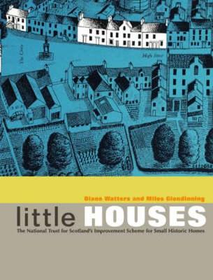 Little Houses: The National Trust for Scotland's Improvement Scheme for Small Historic Homes (Paperback)
