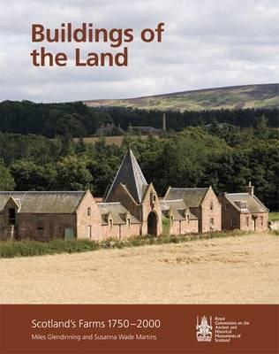 Buildings of the Land: Scotland's Farms 1750-2000 (Hardback)