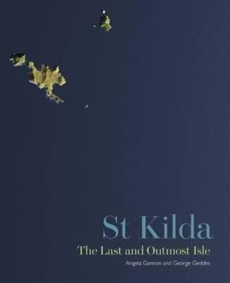St Kilda: The Last and Outmost Isle (Hardback)