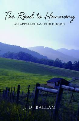The Road to Harmony: An Appalachian Childhood (Paperback)