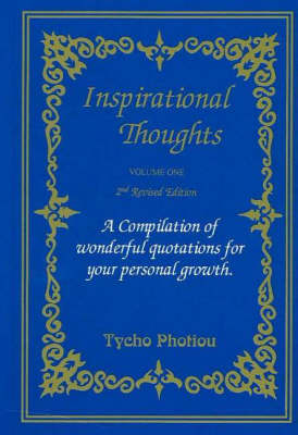 Inspirational Thoughts: v. 1: A Compilation of Wonderful Quotations for Your Personal Growth (Paperback)