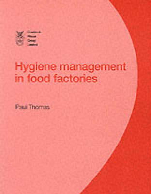 Hygiene Management in Factories: Development and Applications - The CHGL series on the food industry (Paperback)