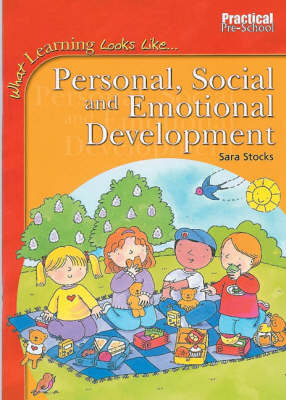 Personal, Social and Emotional Development - What Learning Looks Like S. (Paperback)