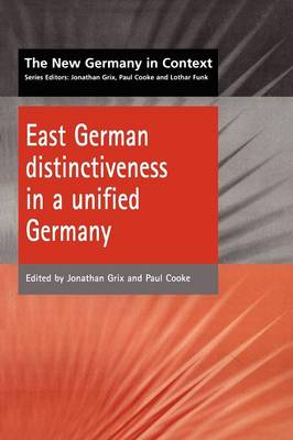 East German Distinctiveness in a Unified Germany - The new Germany in context (Paperback)
