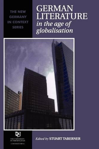 German Literature: In the Age of Globalisation (Paperback)