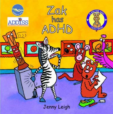 A Dr. Spot Casebook: Zak Has ADHD - Dr. Spot's Casebooks (Paperback)
