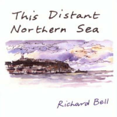This Distant Northern Sea (Hardback)