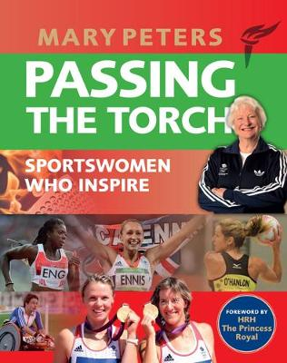 Passing the Torch: Mary Peters Sportswomen who Inspire (Paperback)