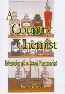 A Country Chemist: Memoirs of a Rural Pharmacist (Paperback)