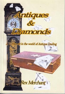Antiques and Diamonds: A Thriller Sets in the World of Antique Dealing (Paperback)