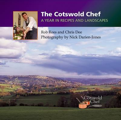 The Cotswold Chef: A Year in Recipes and Landscapes (Hardback)