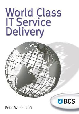 World Class IT Service Delivery (Paperback)