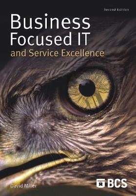 Business-Focused IT and Service Excellence (Paperback)