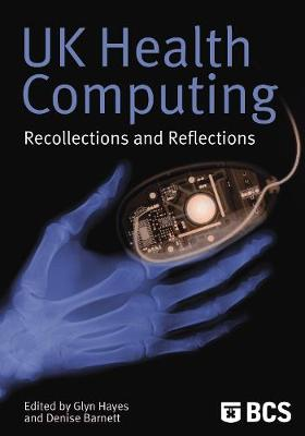 UK Health Computing: Recollections and Reflections (Paperback)