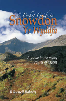 A Pocket Guide to Snowdon: A Guide to the Routes of Ascent (Paperback)