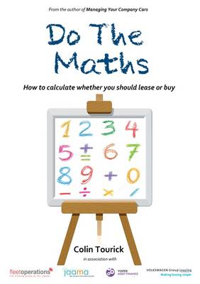 Do the Maths: How to Decide Whether to Lease or Buy (Paperback)