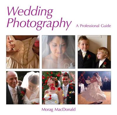 Wedding Photography: A Professional Guide (Paperback)