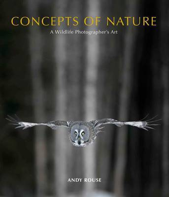 Concepts of Nature: A Wildlife Photographer's Journey (Hardback)