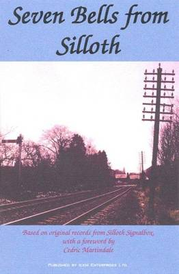 Seven Bells from Silloth: Based on Original Records from Silloth Signalbox