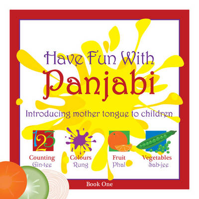 Have Fun with Panjabi: Bk. 1: Introducing Mother Tongue to Children (Paperback)