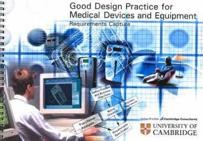 Good Design Practice for Medical Devices and Equipment: Requirements Capture (Spiral bound)
