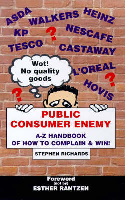 Public Consumer Enemy: The A-Z Handbook of How to Complain and Win! (Paperback)