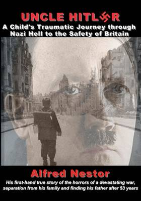 Uncle Hitler: A Child's Traumatic Journey Through Nazi Hell to the Safety of Britain (Paperback)