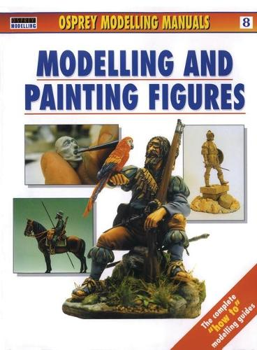 Modelling and Painting Figures - Compendium Modelling Manuals No. 8 (Paperback)