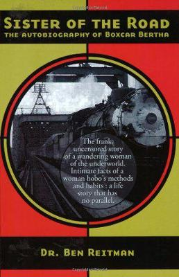 Sister Of The Road: The Autobiography of Boxcar Bertha (Paperback)