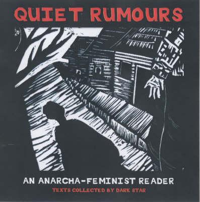 Quiet Rumours: An Anarcha-Feminist Reader (Paperback)