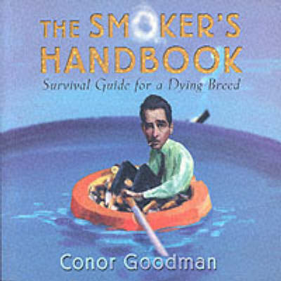 The Smoker's Handbook: Survival Guide for a Dying Breed (Paperback)