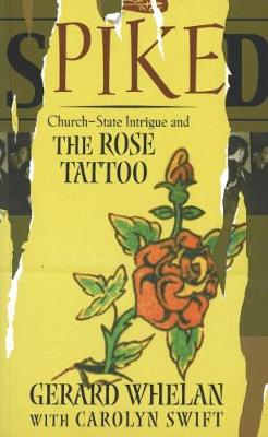 Spiked: Church, State Intrigue and the Rose Tattoo (Hardback)