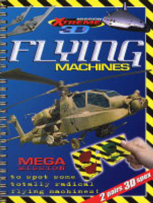 Flying Machines - Mission Xtreme 3D S. v. 4 (Paperback)