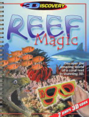 Reef Magic 3D: Discover the Amazing World of a Coral Reef in Stunning 3D (Paperback)