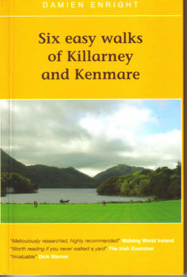 Six Easy Walks of Killarney and Kenmare - Damien Enright West Cork Walks (Paperback)