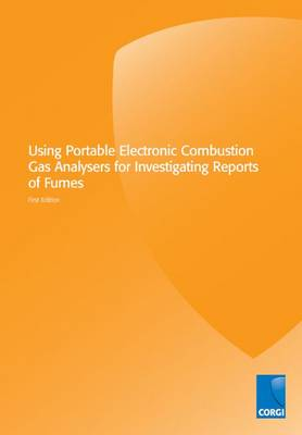 Using Portable Electronic Combustion Gas Analysers for Investigating Reports of Fumes (Paperback)