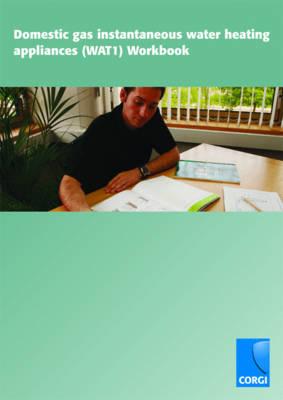 Domestic Gas Instantaneous Water Heating Appliances (WAT1) Workbook (Paperback)