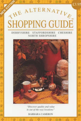The Alternative Shopping Guide: Derbyshire, Staffordshire, Cheshire and North Shropshire - The alternative shopping guides (Paperback)