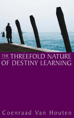 The Threefold Nature of Destiny Learning (Paperback)