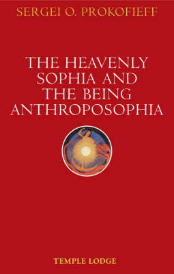 The Heavenly Sophia and the Being Anthroposophia (Paperback)