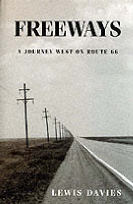 Freeways: A Journey West on Route 66 (Paperback)