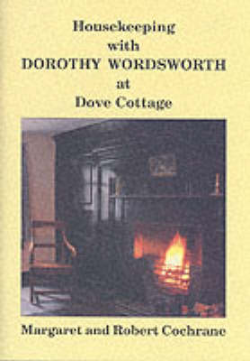 Housekeeping with Dorothy Wordsworth at Dove Cottage (Paperback)