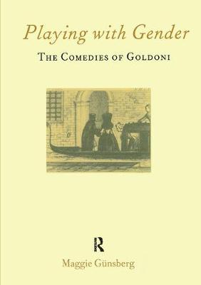 Playing with Gender: The Comedies of Goldoni (Paperback)