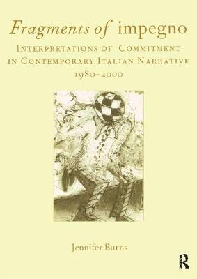 Fragments of Impegno: Interpretations of Commitment in Contemporary Italian Narrative 1980-2000 - Italian Perspectives v. 9 (Paperback)