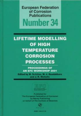 Lifetime Modelling of High Temperature Corrosion Processes EFC 34 - European Federation of Corrosion Publications (Hardback)