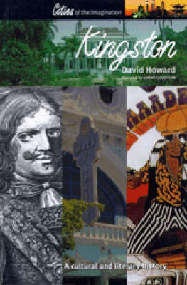 Kingston: A Cultural and Literary History - Cities of the Imagination 10 (Paperback)